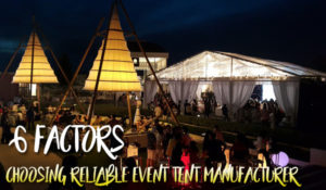 Choose The Reliable Event Tent Manufacturer for Your Clients